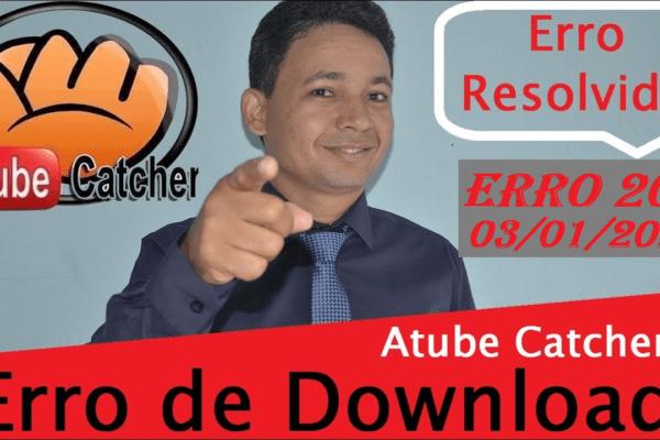 Atube Catcher Resolver Erro204 - Como resolver o erro 204 do Atube Catcher pra sempre