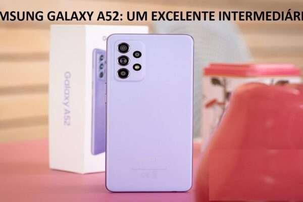 Smartphone Samsung Galaxy A52 128GB, 4G, Wi-Fi, Tela 6.5'', 6GB RAM, Dual Chip, Câmera Quádrupla com Selfie 32MP