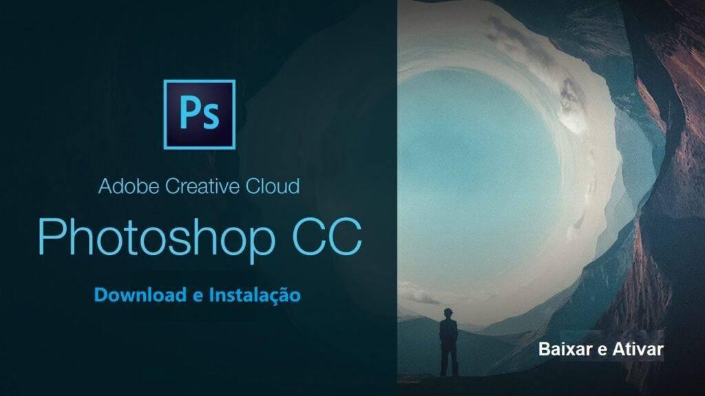 Como baixar o Adobe Photoshop CC? Veja como baixar a última versão do Adobe Photoshop CC