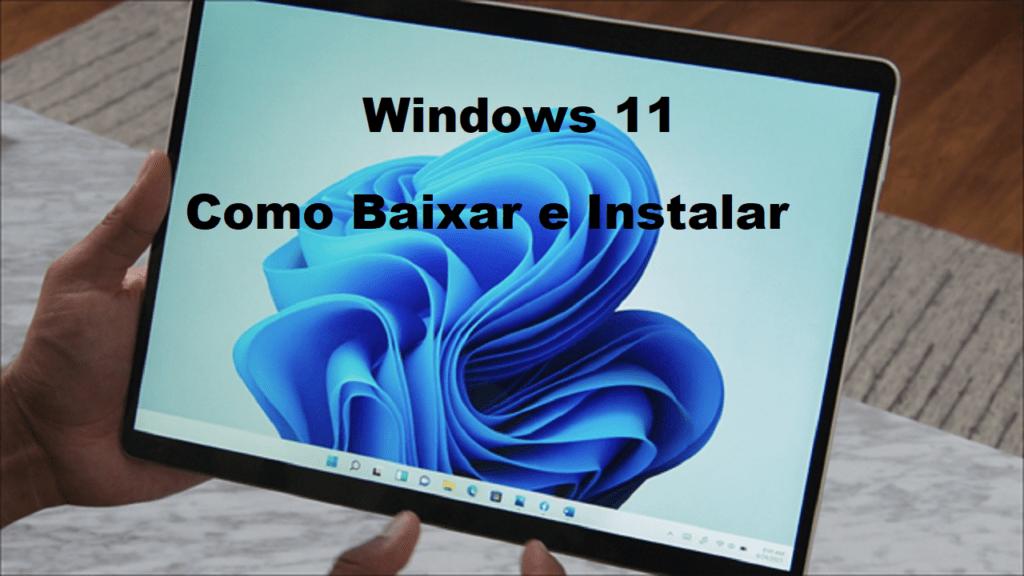 Baixar e Instalar Windows 11: Veja como baixar e instalar o Windows 11